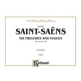 SIX PRELUDES AND FUGUES OPP 99 & 109 FOR ORGAN
