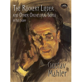 THE RUCKERT LIEDER AND OTHER ORCH. SONGS / FULL SC